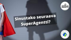 Viittaan pukeutuneen supersankarin varjo, jonka päällä teksti: Sinustako seuraava SuperAgentti?